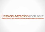Passion & Attraction That Lasts: Logo - Entry #2