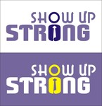 SHOW UP STRONG  Logo - Entry #45