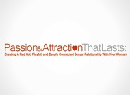 Passion & Attraction That Lasts: Logo - Entry #3