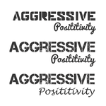 Aggressive Positivity  Logo - Entry #28