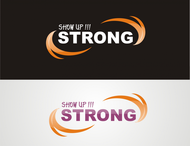 SHOW UP STRONG  Logo - Entry #125