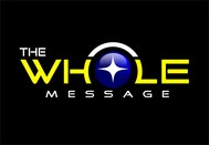 The Whole Message Logo - Entry #30