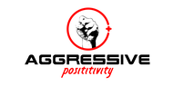 Aggressive Positivity  Logo - Entry #56