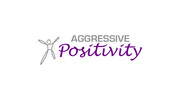 Aggressive Positivity  Logo - Entry #116