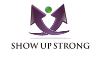 SHOW UP STRONG  Logo - Entry #23