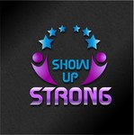 SHOW UP STRONG  Logo - Entry #35